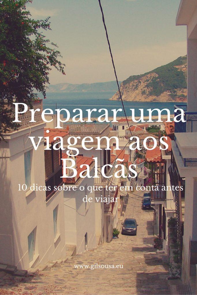 10 dicas de como preparar uma viagem aos Balcas