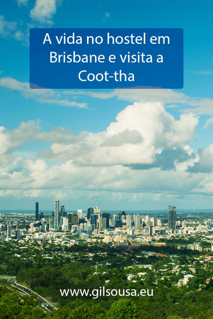 A vida no hostel em Brisbane e visita a Coot-tha