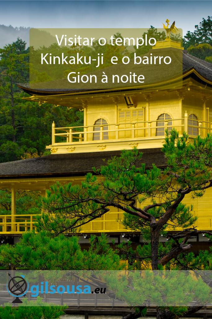 Visitar o templo Kinkaku-ji e o bairro Gion à noite