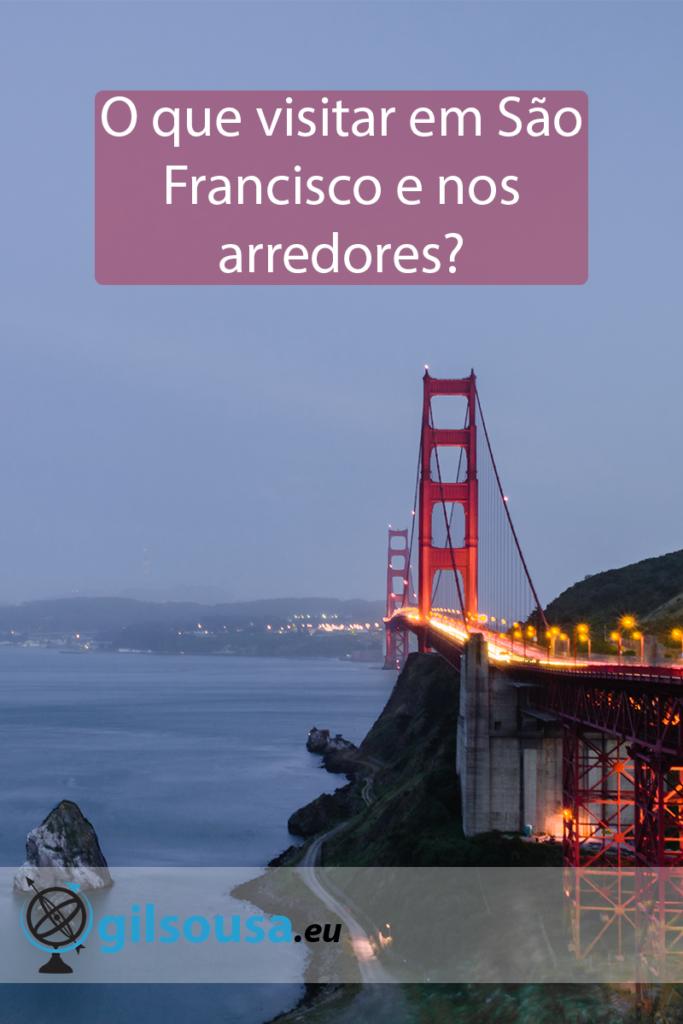 O que visitar em São Francisco e nos arredores?
