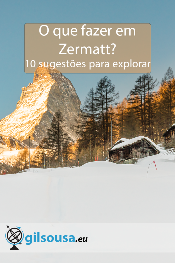 O que fazer em Zermatt? 10 sugestões para explorar