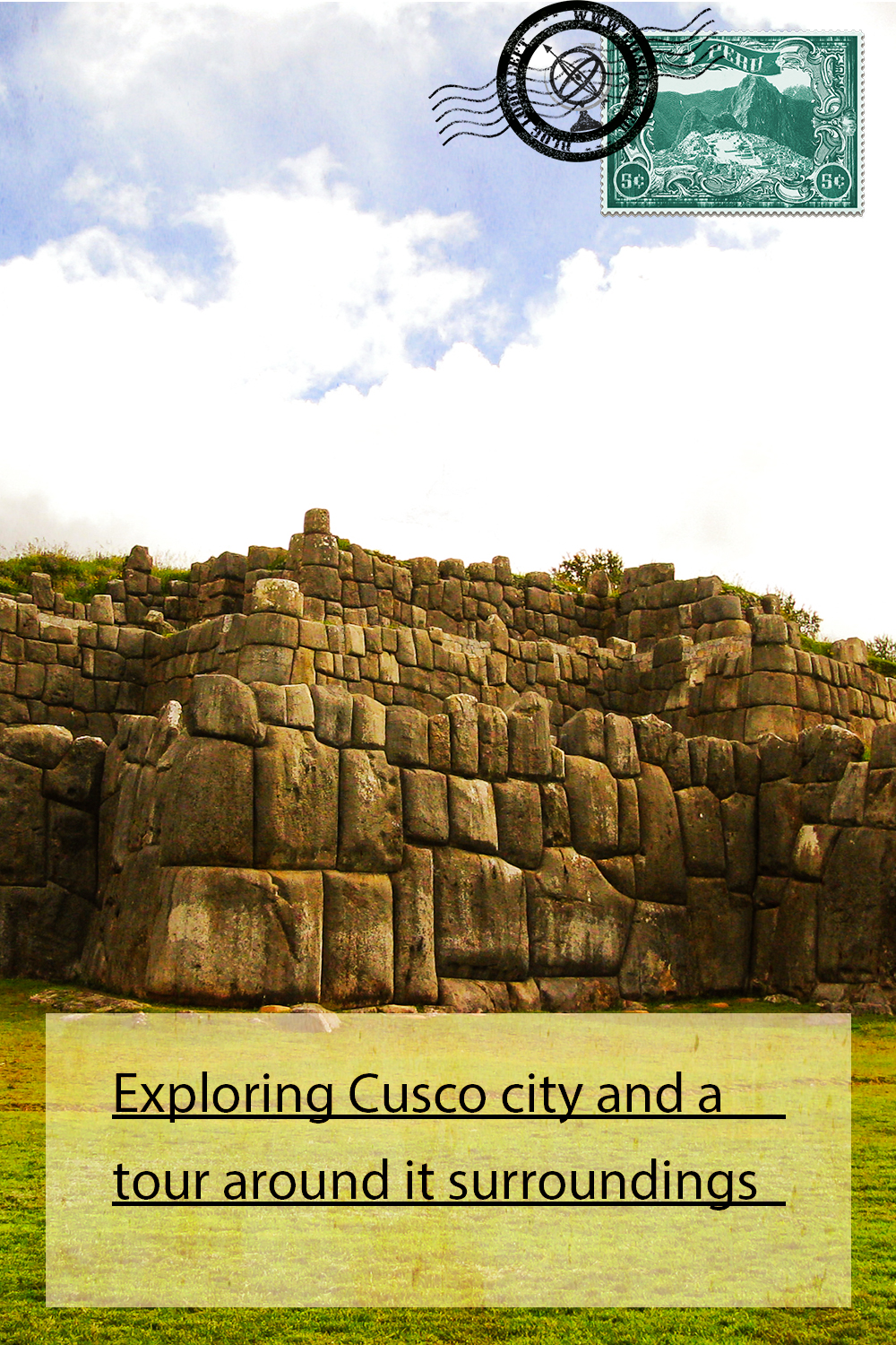 Exploring Cusco city and a tour around it surroundings