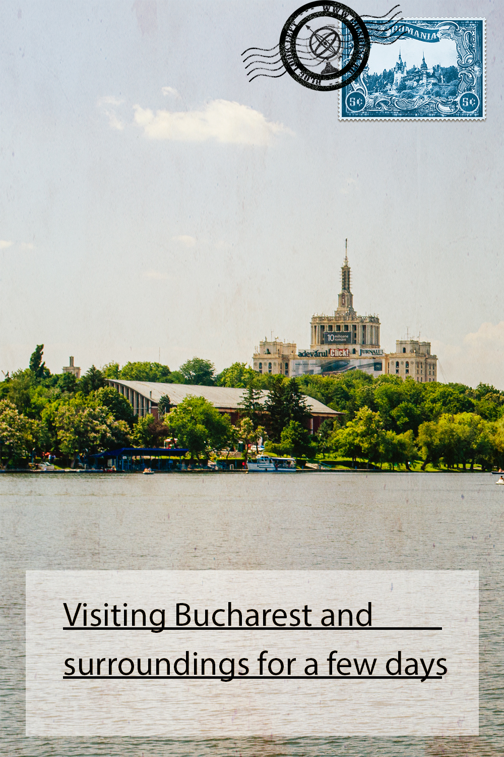 Visiting Bucharest and surroundings for a few days