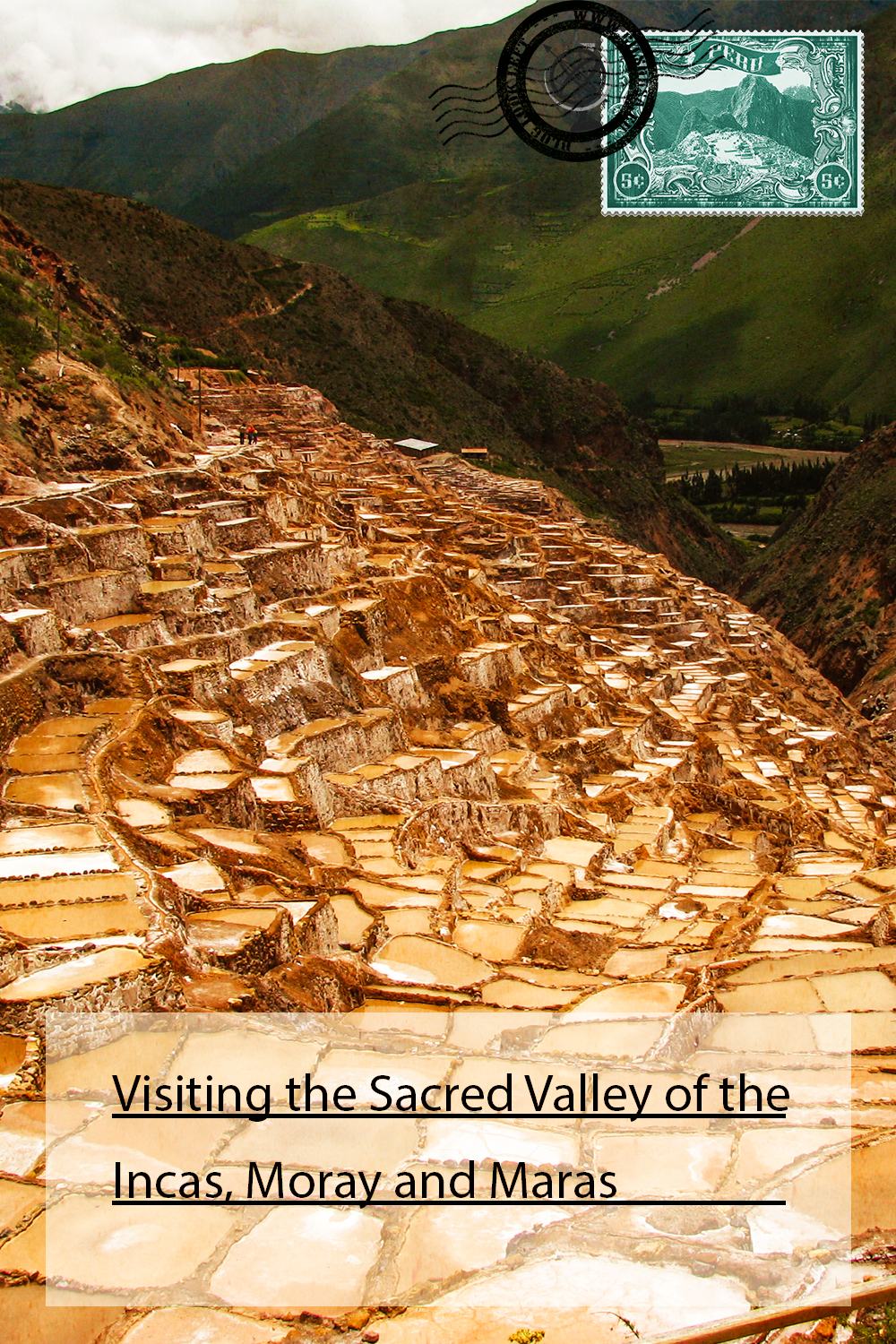 Visiting the Sacred Valley of the Incas, Moray and Maras