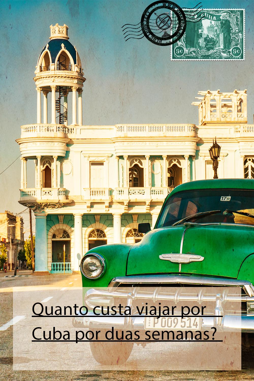 Quanto custa viajar por Cuba por duas semanas?