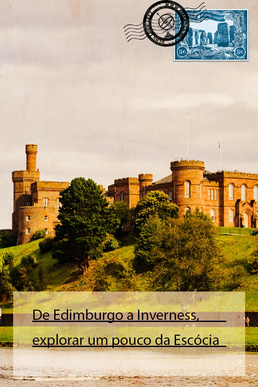 De Edimburgo a Inverness, explorar um pouco da Escócia