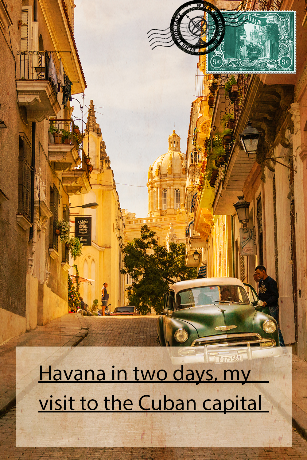 Havana in two days, my visit to the Cuban capital