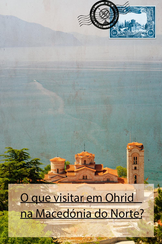 O que visitar em Ohrid na Macedónia do Norte?
