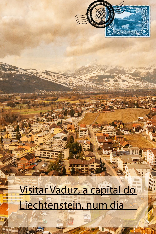 Visitar Vaduz, a capital do Liechtenstein, num dia