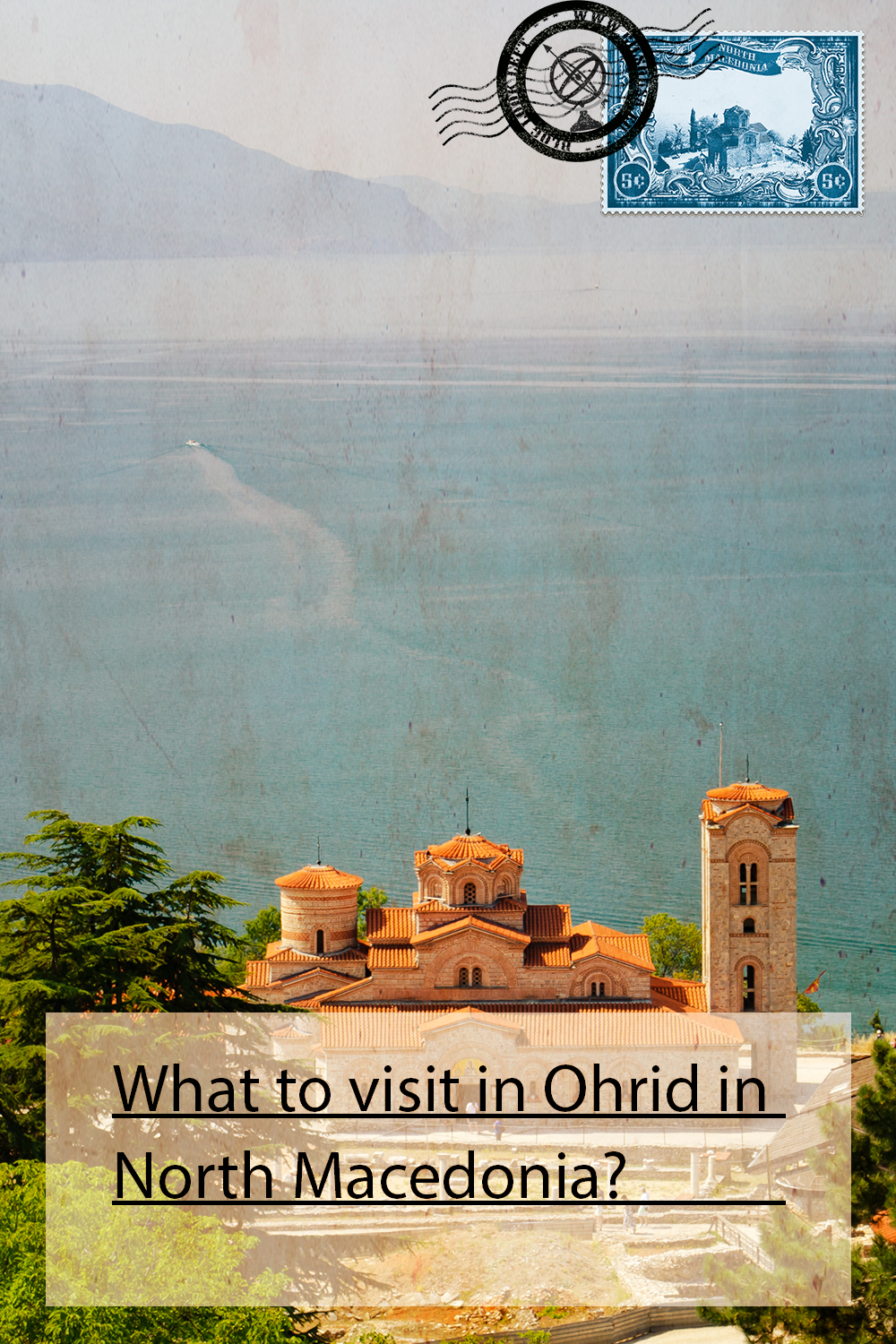 What to visit in Ohrid in North Macedonia?
