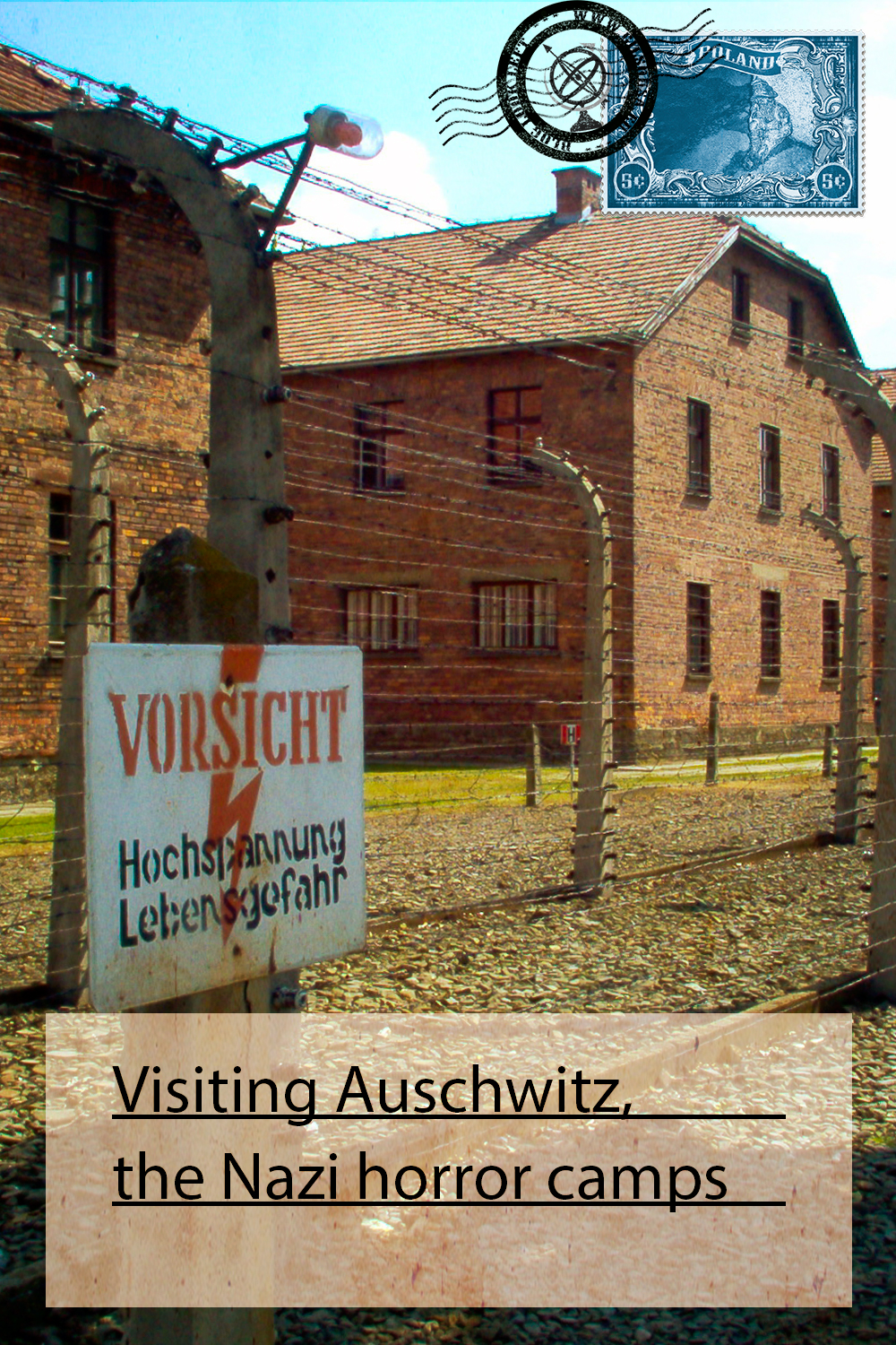 Visiting Auschwitz, the Nazi horror camps