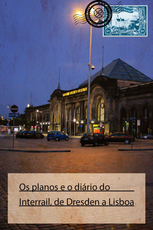 Os planos e o diário do Interrail, de Dresden a Lisboa